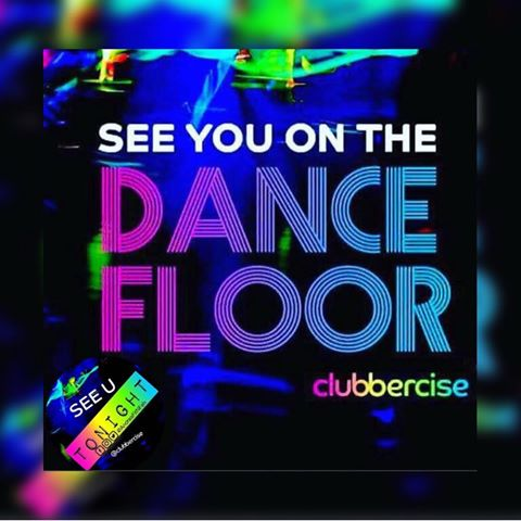 Clubbercise - see you on the dancefloor